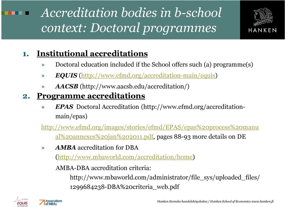 aacsb.edu/accreditation/) 2. Programme accreditations» EPAS Doctoral Accreditation (http://www.efmd.