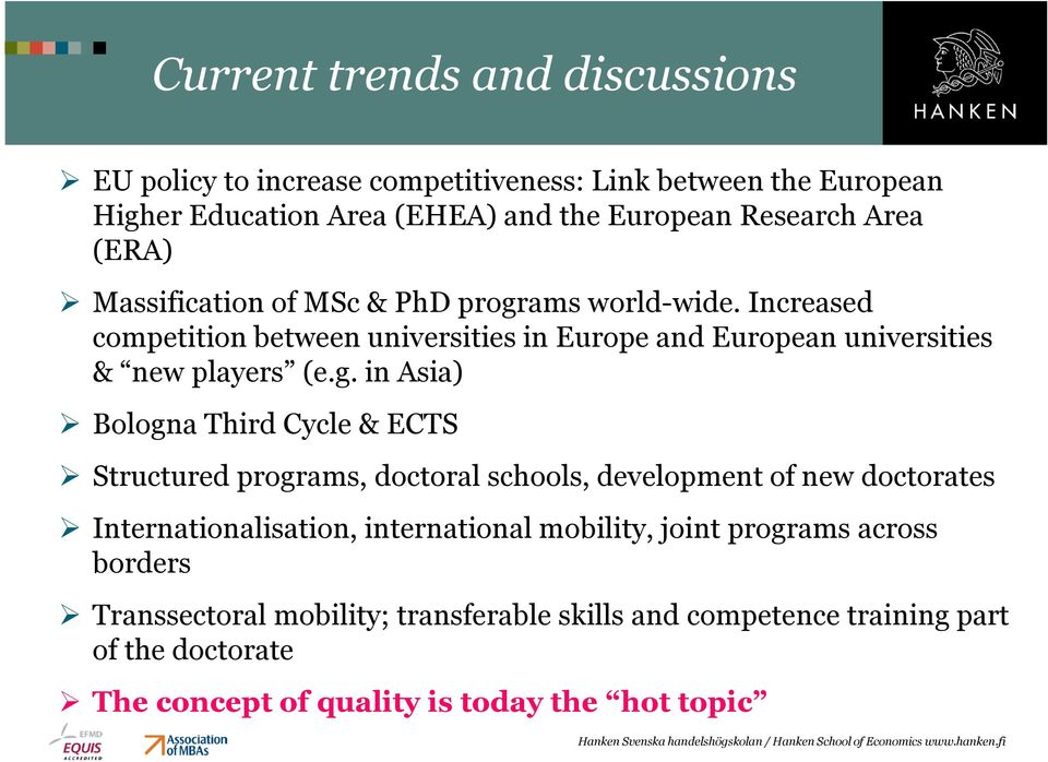 ams world-wide. Increased competition between universities in Europe and European universities & new players (e.g.
