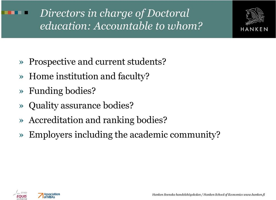 » Home institution and faculty?» Funding bodies?