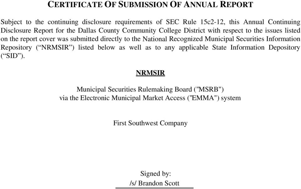 Recognized Municipal Securities Information Repository ( NRMSIR ) listed below as well as to any applicable State Information Depository ( SID ).