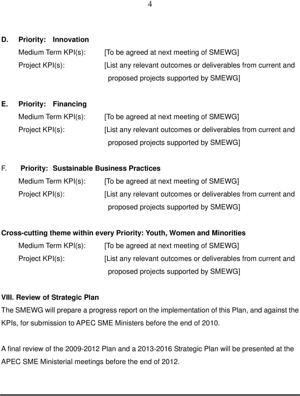 Priority: Sustainable Business Practices Cross-cutting theme within every Priority: Youth, Women and Minorities VIII.