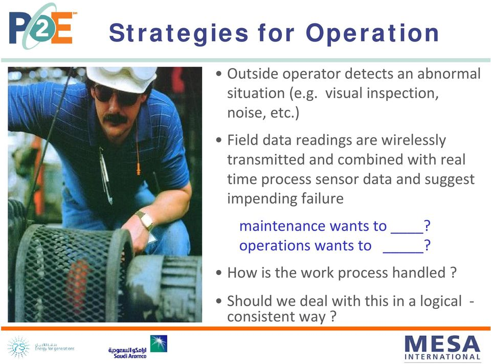 sensor data and suggest impending failure maintenance wants to? operations wants to?
