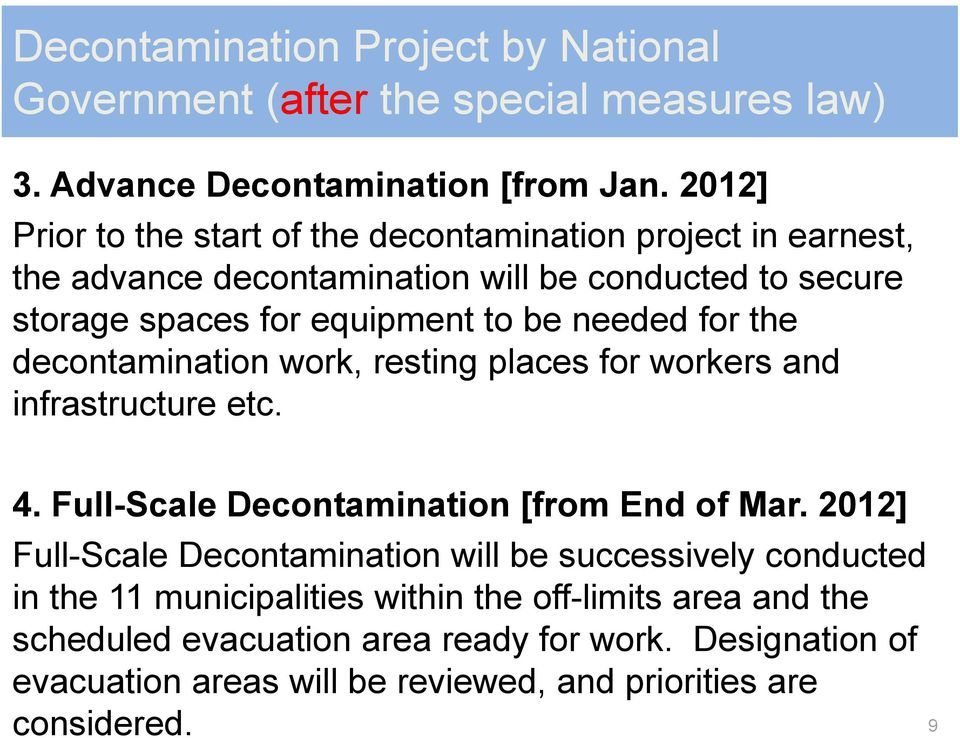 for the decontamination work, resting places for workers and infrastructure etc. 4. Full-Scale Decontamination [from End of Mar.