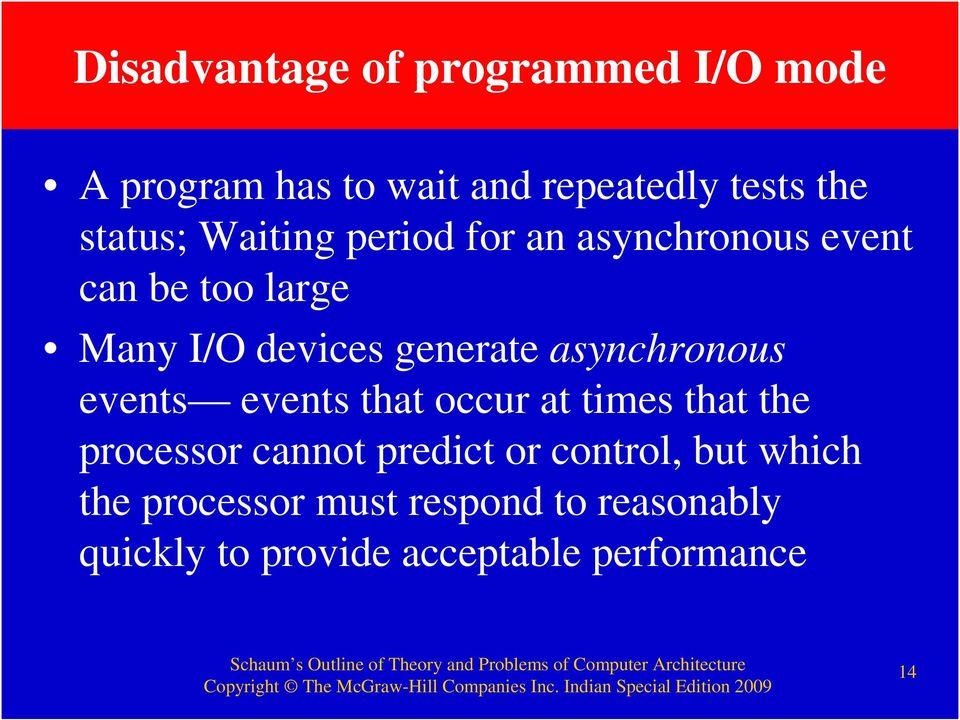 asynchronous events events that occur at times that the processor cannot predict or
