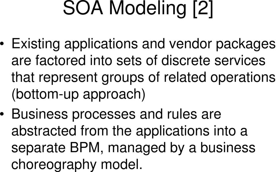 operations (bottom-up approach) Business processes and rules are