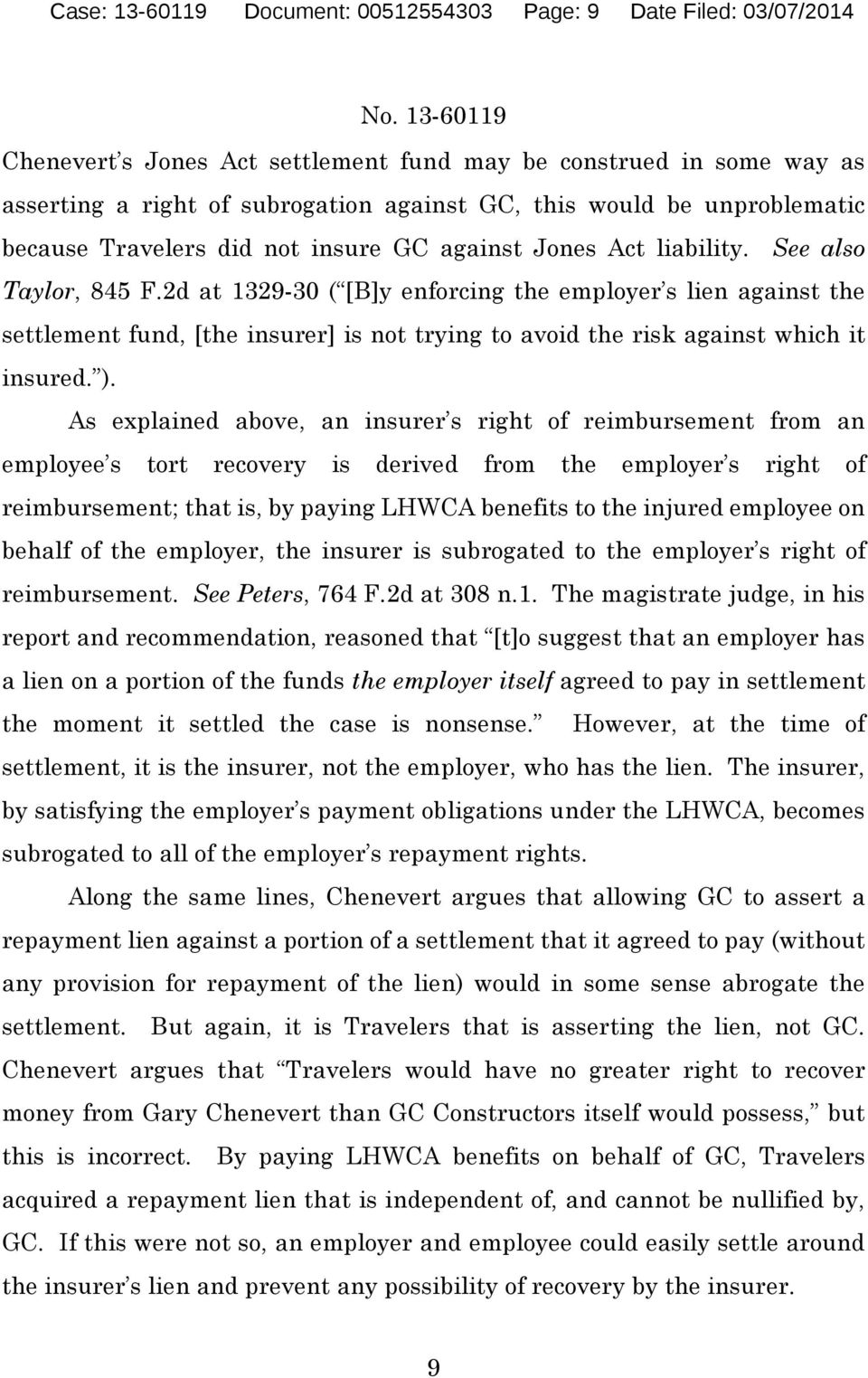 2d at 1329-30 ( [B]y enforcing the employer s lien against the settlement fund, [the insurer] is not trying to avoid the risk against which it insured. ).