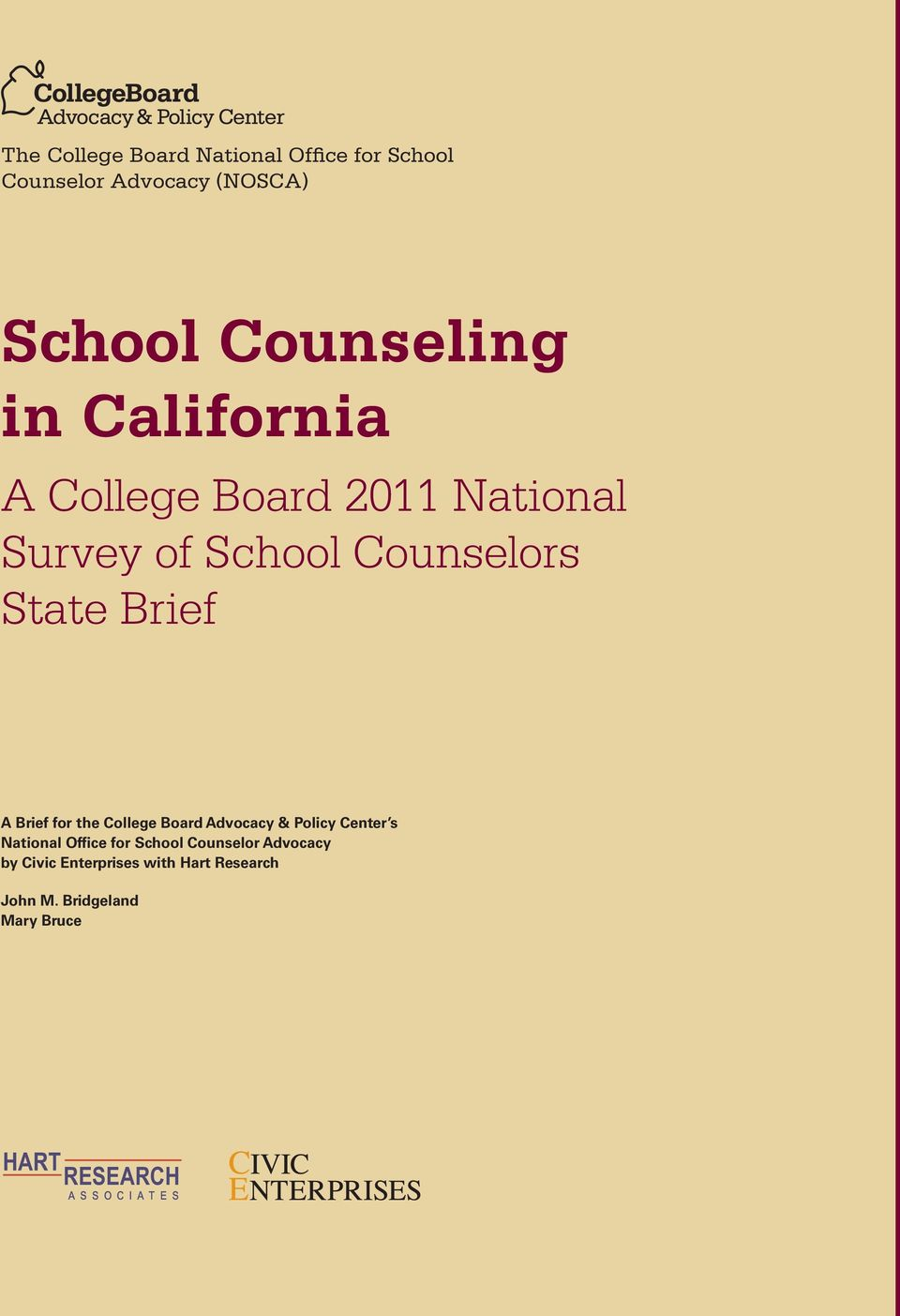 the College Board Advocacy & Policy Center s National Office for School Counselor Advocacy by