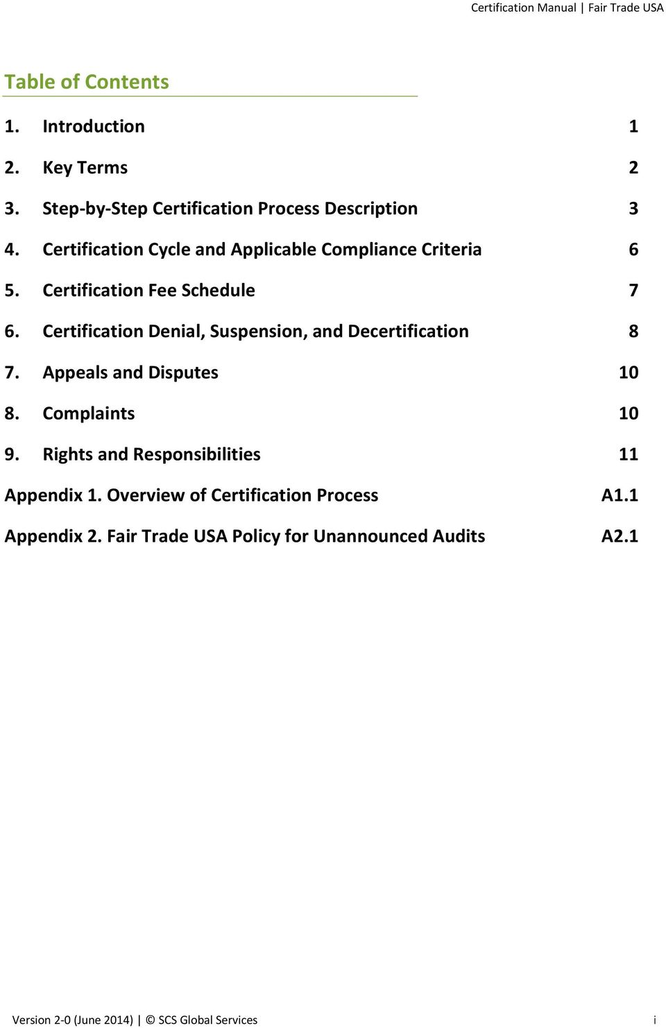 Certification Fee Schedule 7 6. Certification Denial, Suspension, and Decertification 8 7. Appeals and Disputes 10 8.