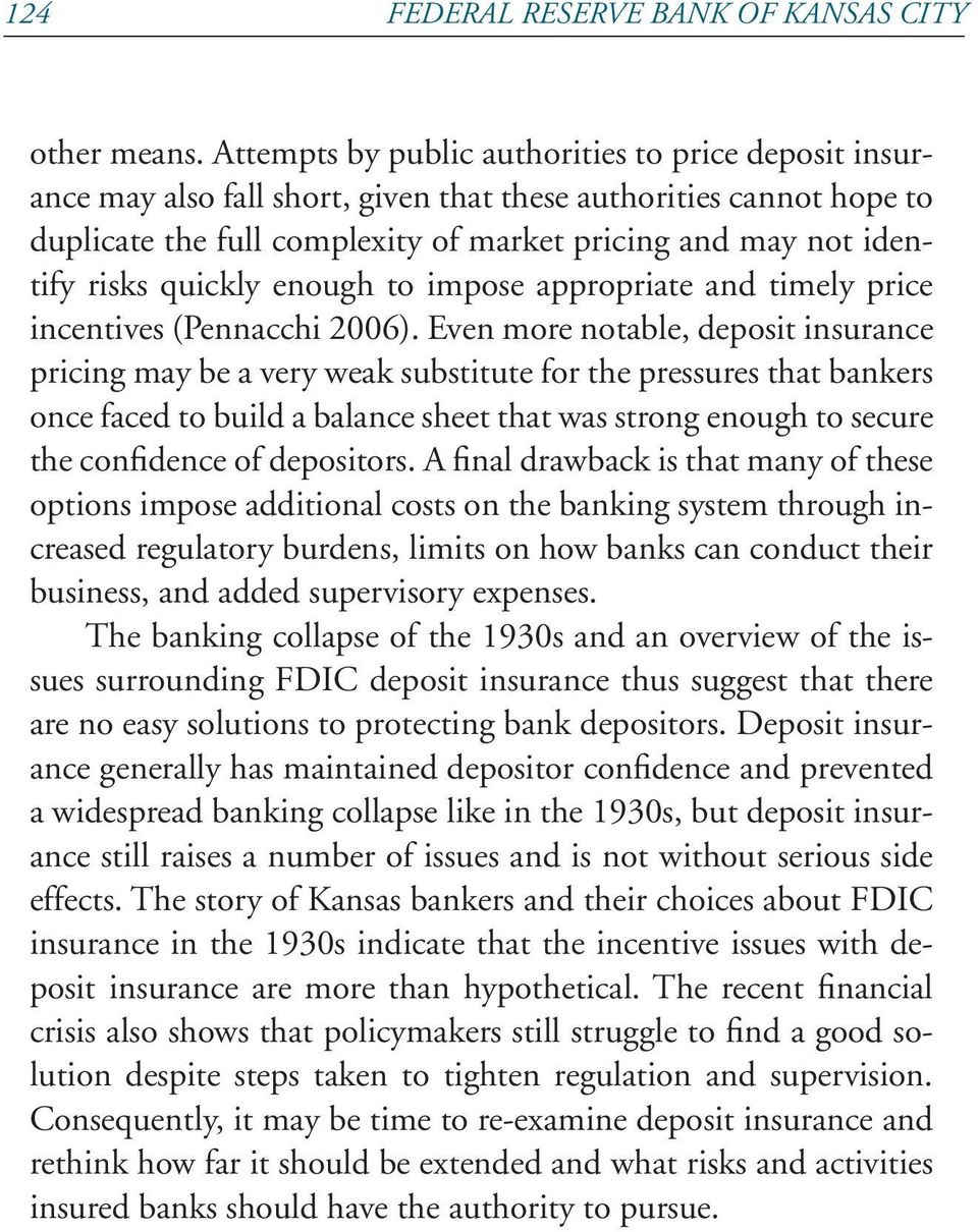 quickly enough to impose appropriate and timely price incentives (Pennacchi 2006).