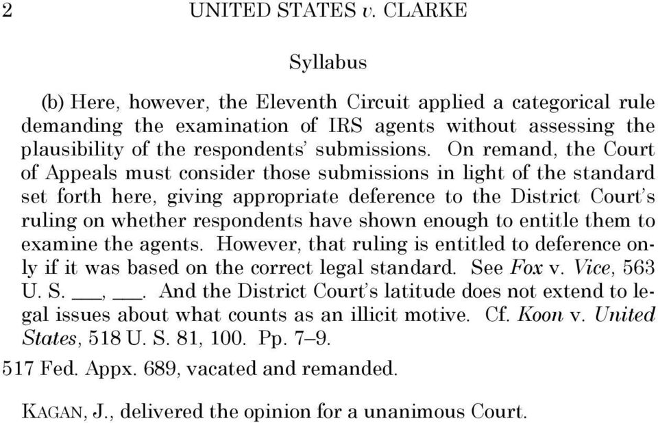 On remand, the Court of Appeals must consider those submissions in light of the standard set forth here, giving appropriate deference to the District Court s ruling on whether respondents have shown