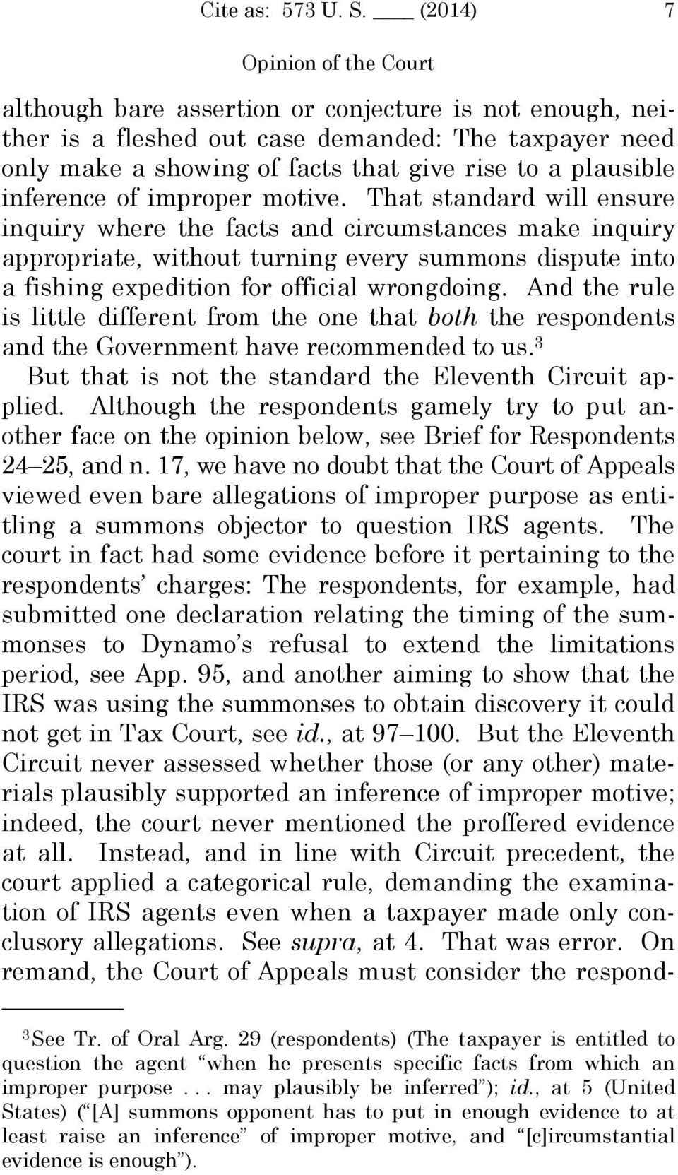 improper motive. That standard will ensure inquiry where the facts and circumstances make inquiry appropriate, without turning every summons dispute into a fishing expedition for official wrongdoing.