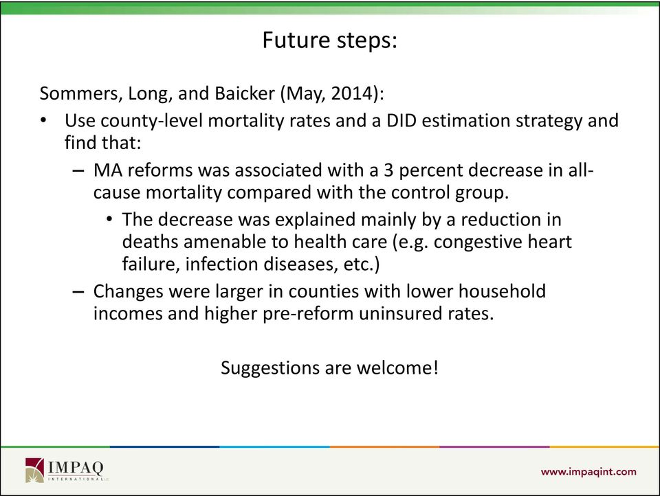 The decrease was explained mainly by a reduction in deaths amenable to health care (e.g.