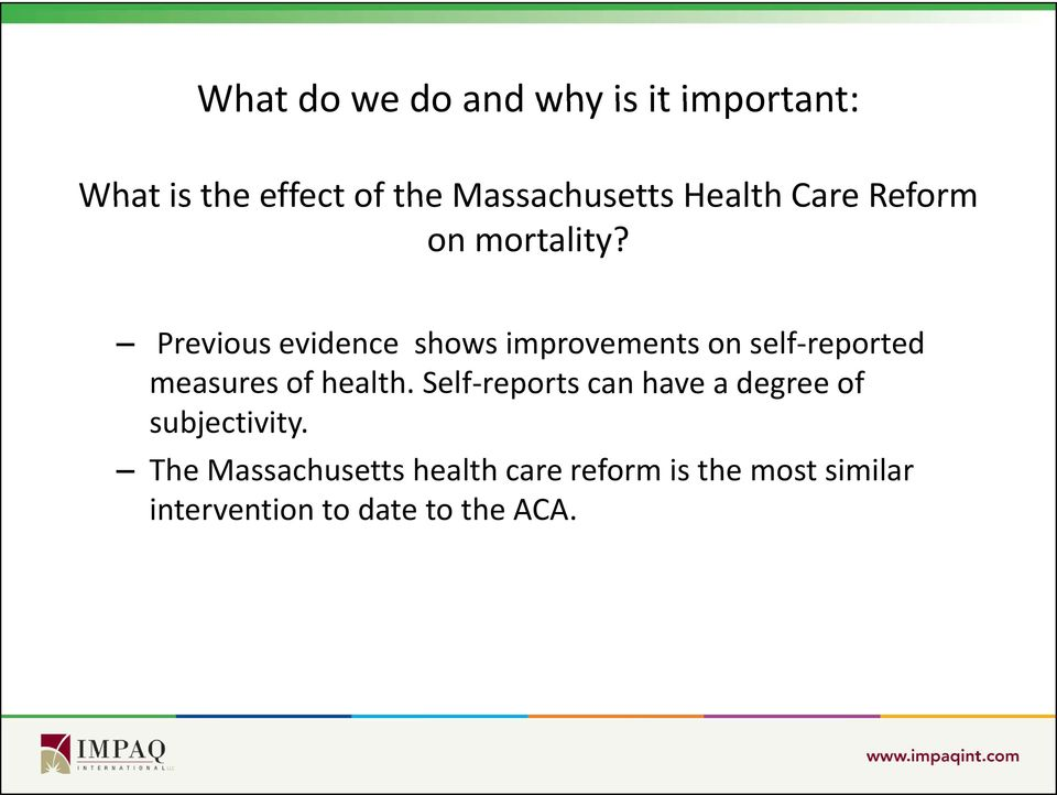 Previous evidence shows improvements on self-reported measures of health.