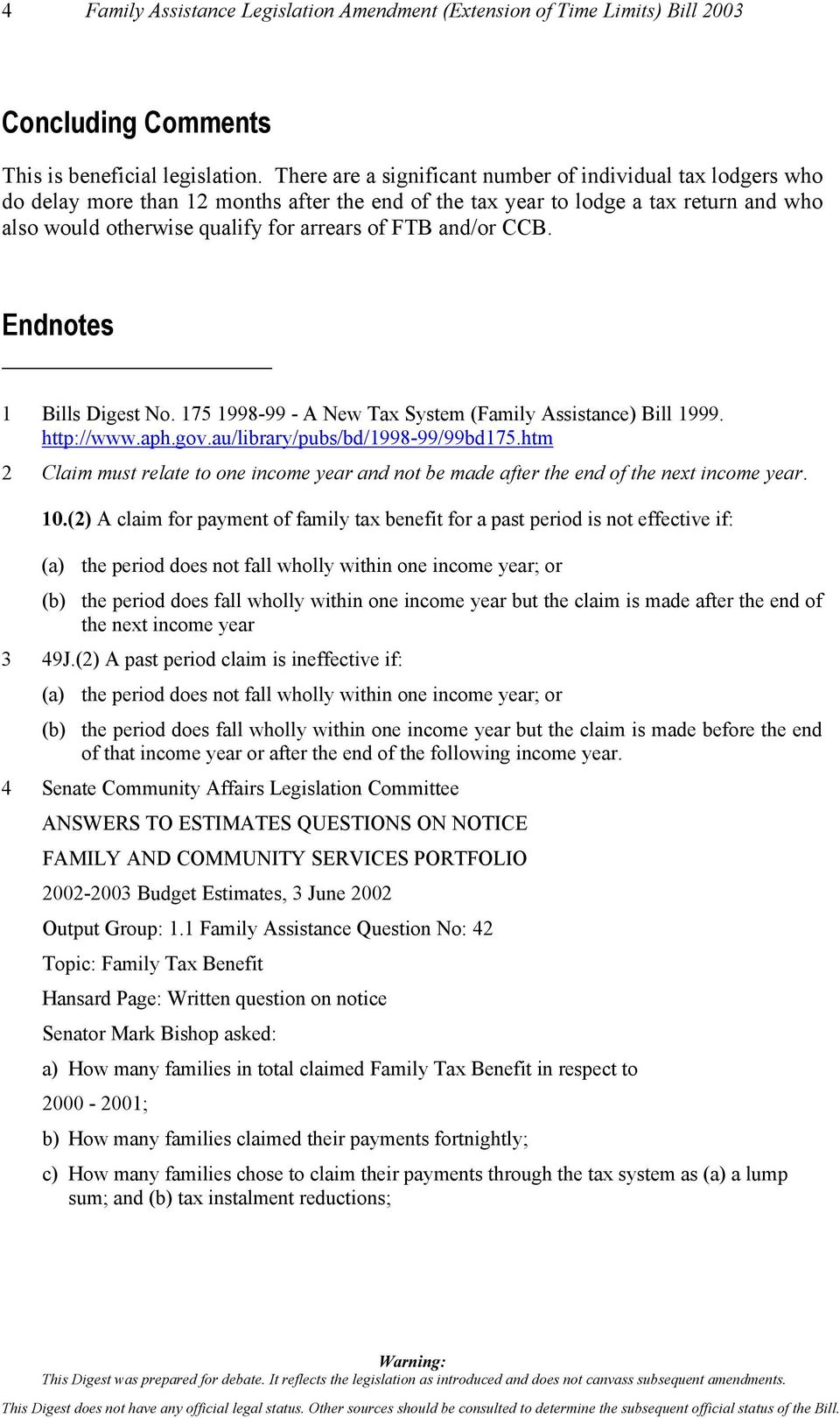 and/or CCB. Endnotes 1 Bills Digest No. 175 1998-99 - A New Tax System (Family Assistance) Bill 1999. http://www.aph.gov.au/library/pubs/bd/1998-99/99bd175.