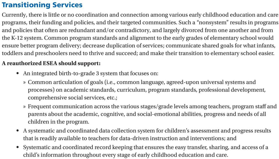 Common program standards and alignment to the early grades of elementary school would ensure better program delivery; decrease duplication of services; communicate shared goals for what infants,