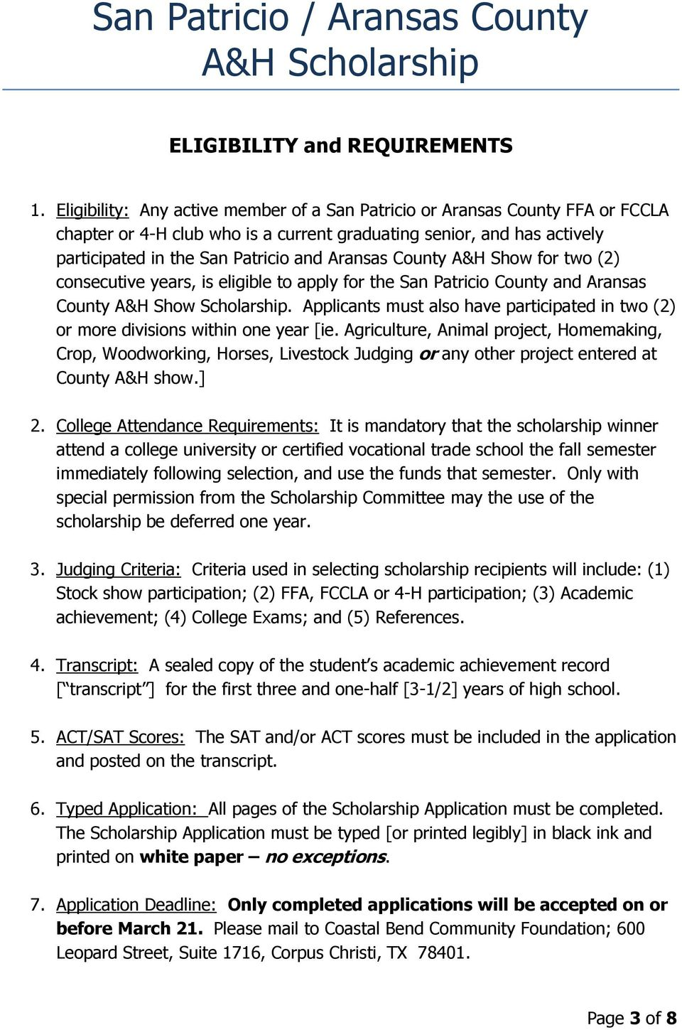 County A&H Show for two (2) consecutive years, is eligible to apply for the San Patricio County and Aransas County A&H Show Scholarship.