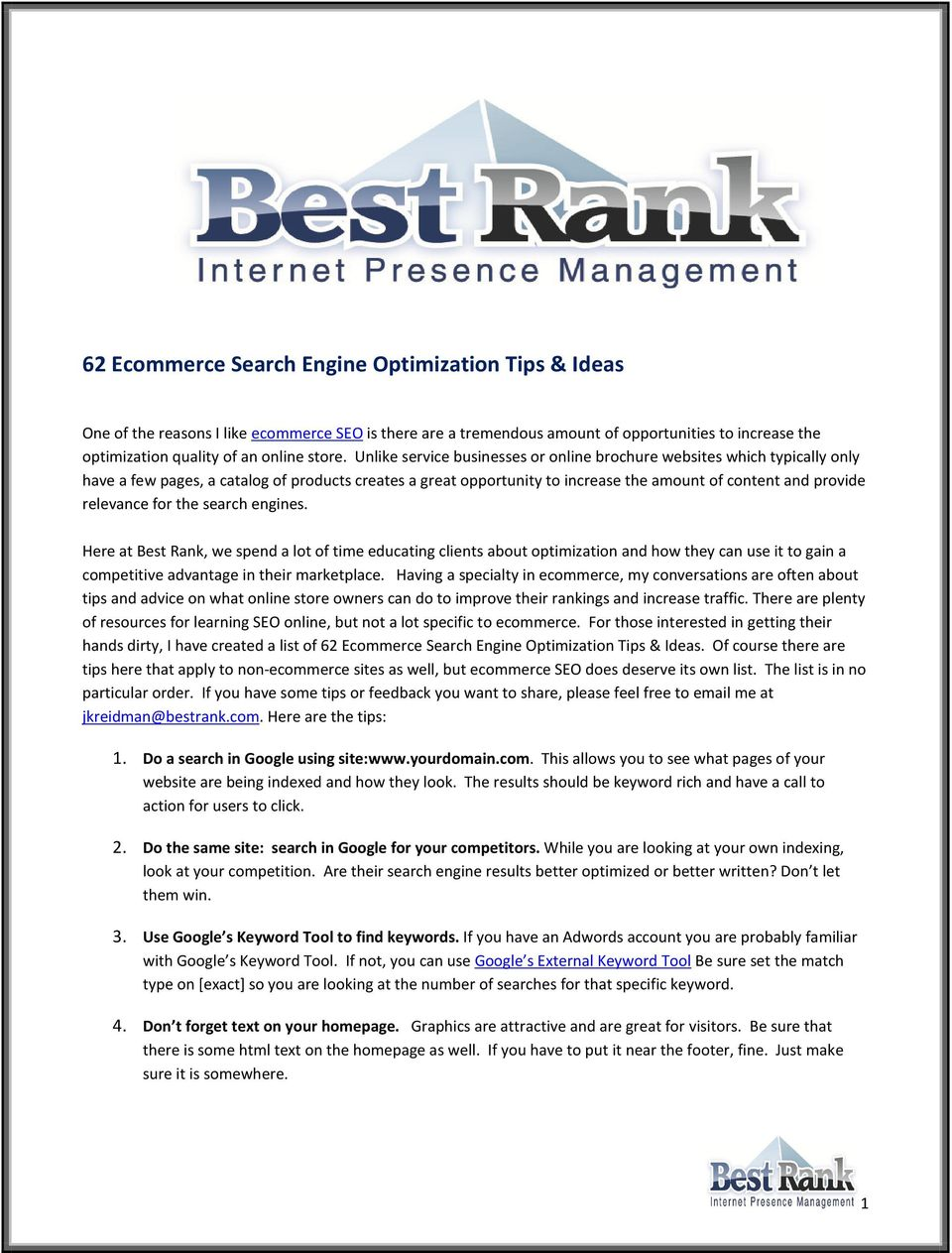 for the search engines. Here at Best Rank, we spend a lot of time educating clients about optimization and how they can use it to gain a competitive advantage in their marketplace.