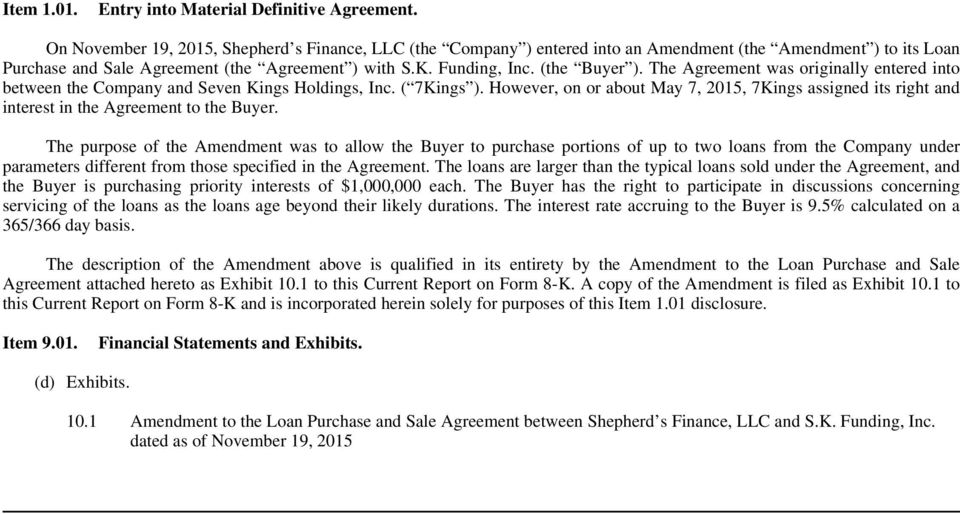 The Agreement was originally entered into between the Company and Seven Kings Holdings, Inc. ( 7Kings ).