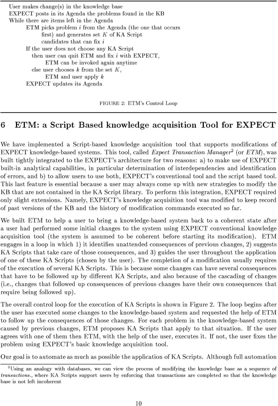 k from the set K, ETM and user apply k EXPECT updates its Agenda FIGURE 2: ETM's Control Loop 6 ETM: a Script Based knowledge acquisition Tool for EXPECT We have implemented a Script-based knowledge