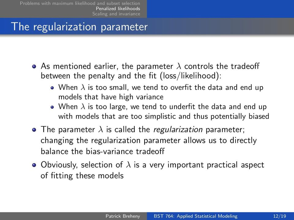 and thus potentially biased The parameter λ is called the regularization parameter; changing the regularization parameter allows us to directly balance the