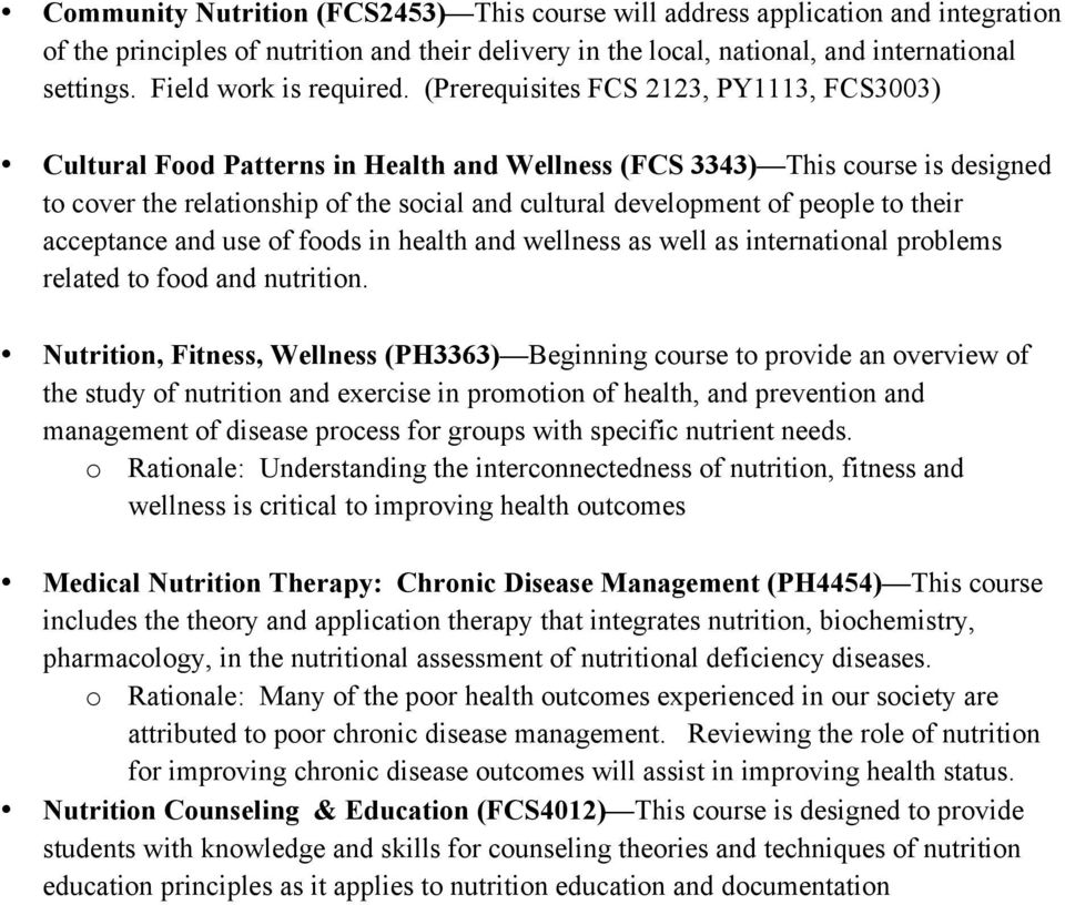 (Prerequisites FCS 2123, PY1113, FCS3003) Cultural Food Patterns in Health and Wellness (FCS 3343) This course is designed to cover the relationship of the social and cultural development of people