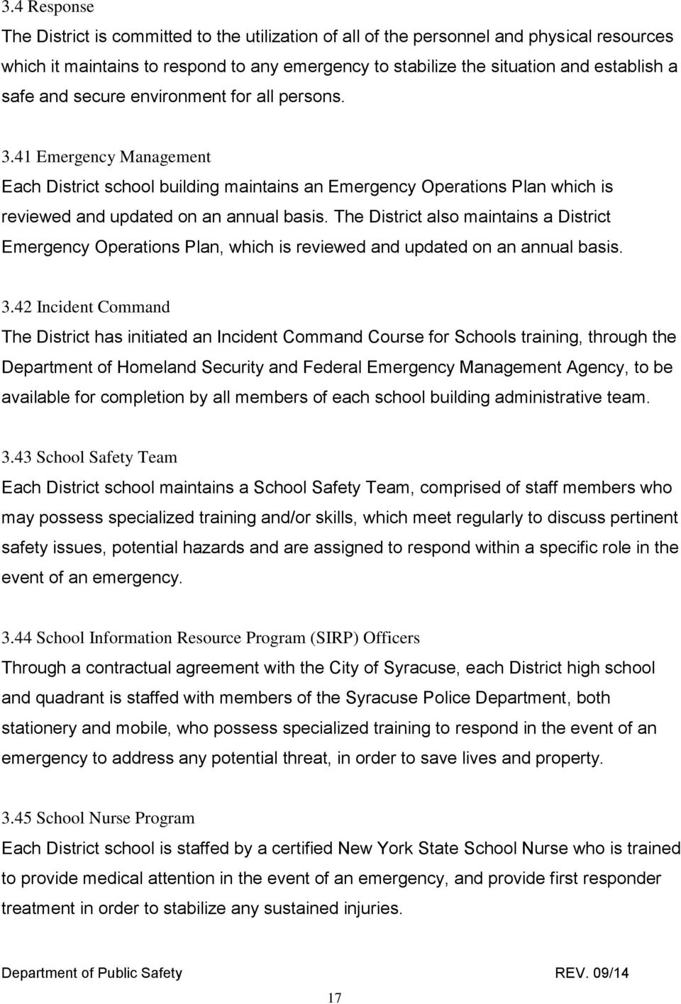 The District also maintains a District Emergency Operations Plan, which is reviewed and updated on an annual basis. 3.