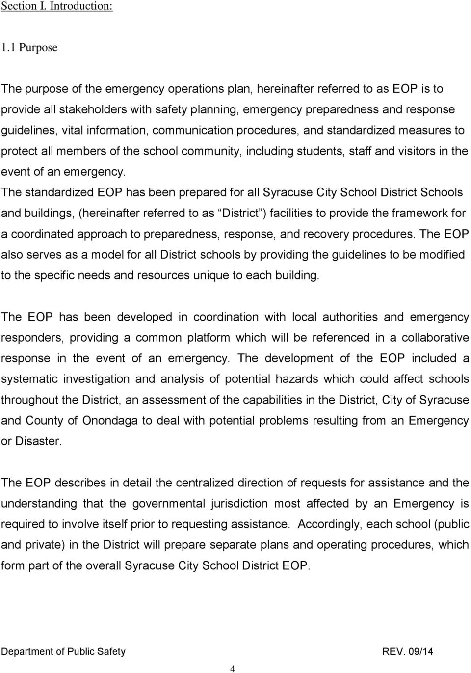 information, communication procedures, and standardized measures to protect all members of the school community, including students, staff and visitors in the event of an emergency.
