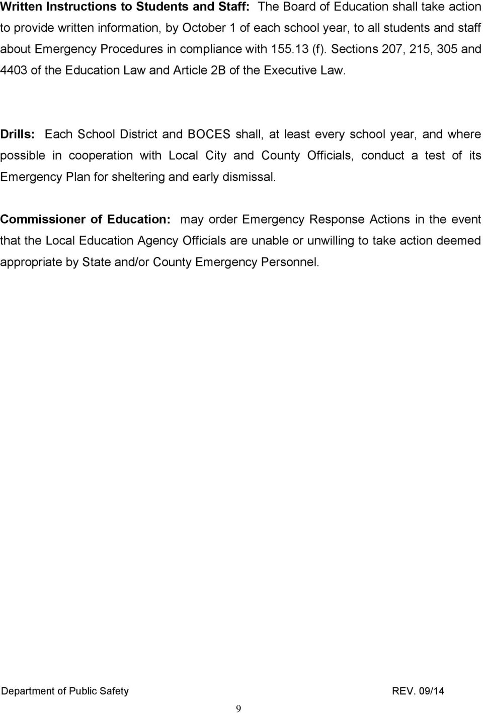 Drills: Each School District and BOCES shall, at least every school year, and where possible in cooperation with Local City and County Officials, conduct a test of its Emergency Plan for
