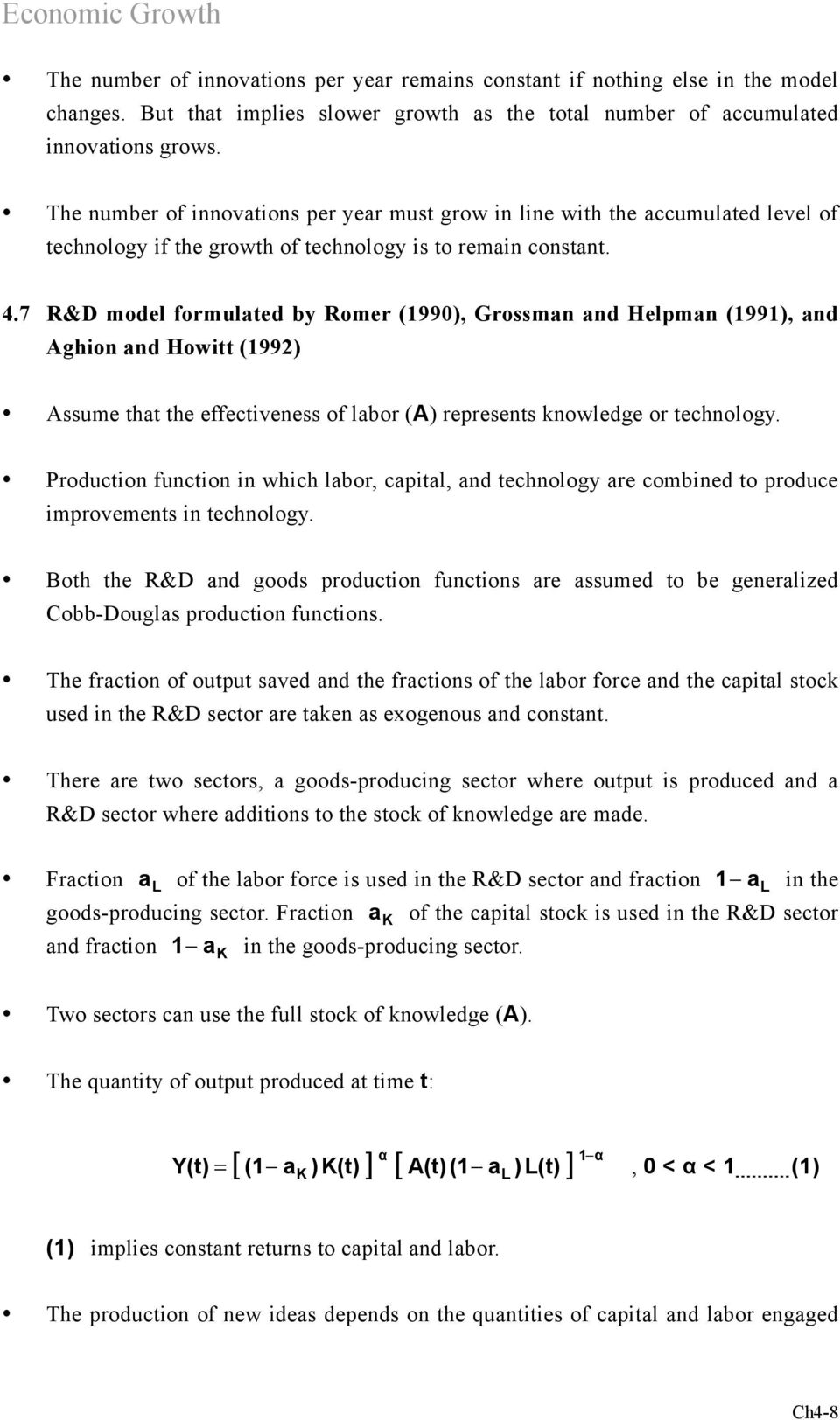 7 R&D model formulated by Romer (1990), Grossman and Helpman (1991), and ghion and Howitt (1992) ssume that the effectiveness of labor () represents knowledge or technology.