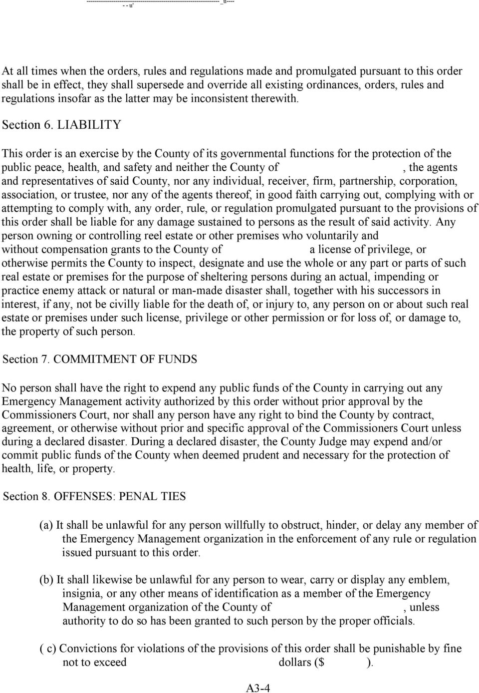 LIABILITY This order is an exercise by the County of its governmental functions for the protection of the public peace, health, and safety and neither the County of, the agents and representatives of