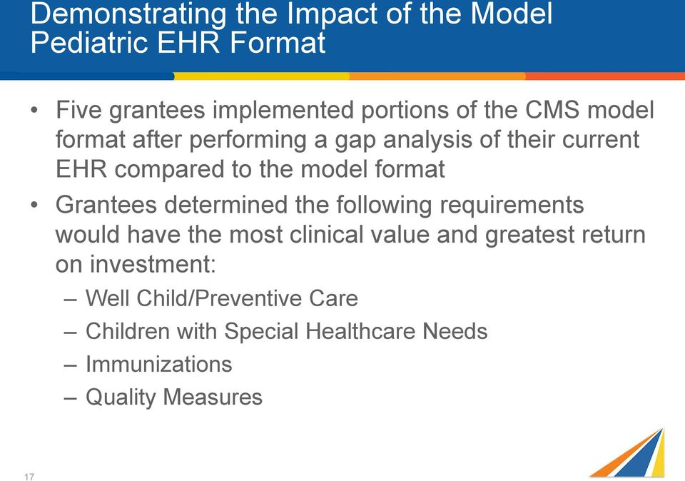 Grantees determined the following requirements would have the most clinical value and greatest return