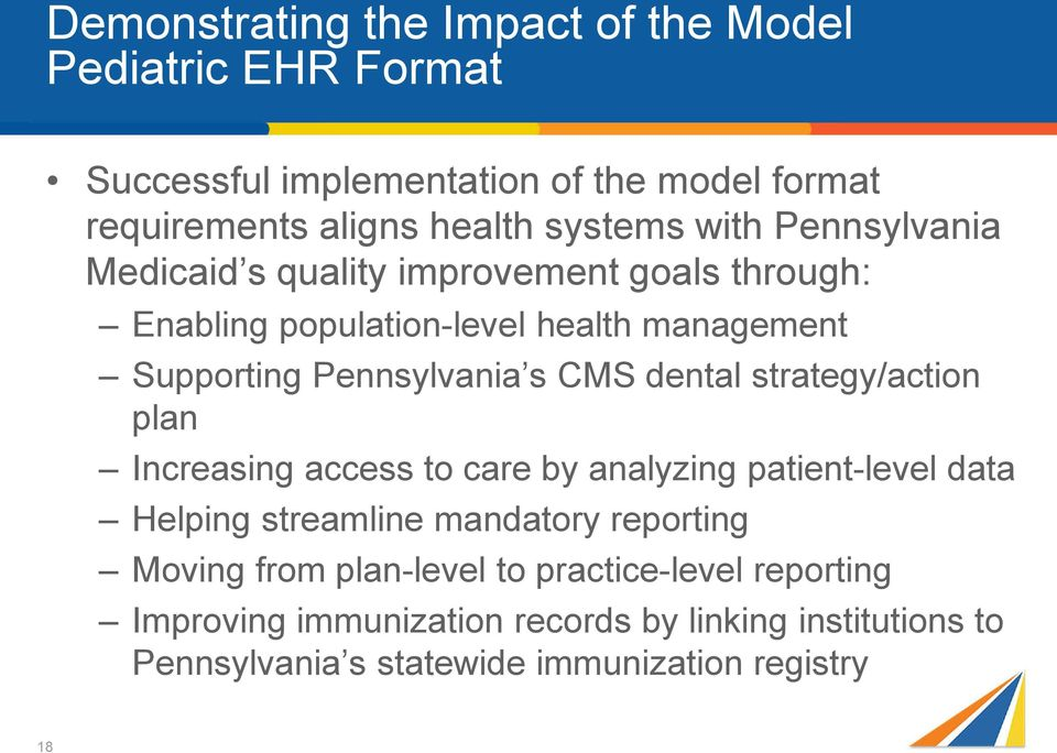 dental strategy/action plan Increasing access to care by analyzing patient-level data Helping streamline mandatory reporting Moving from