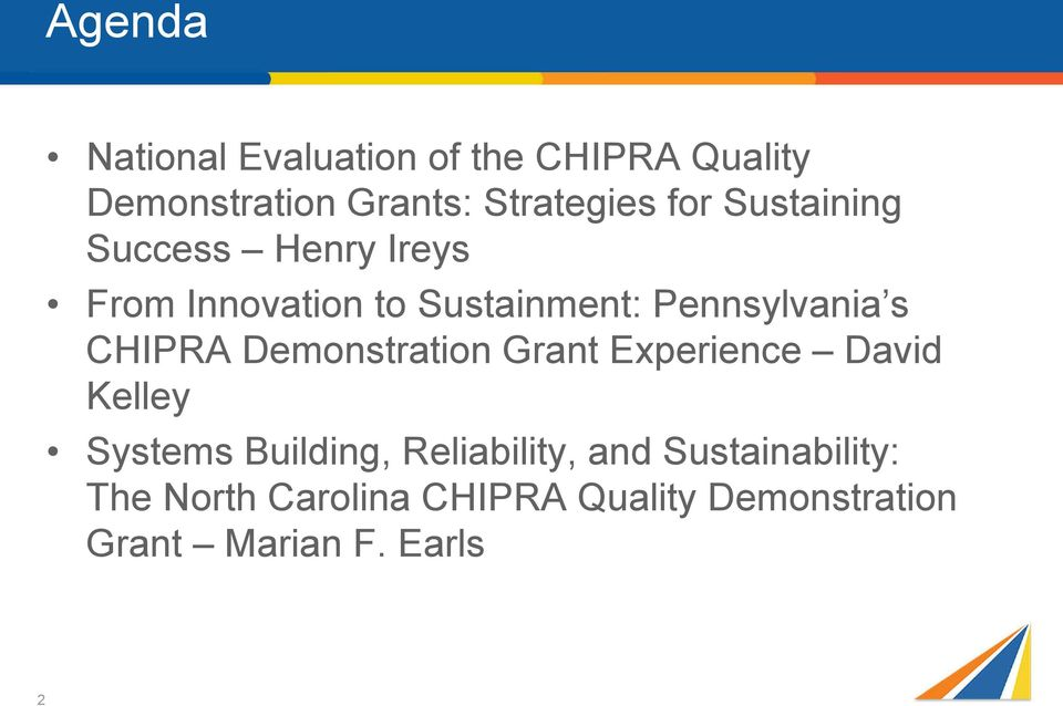 CHIPRA Demonstration Grant Experience David Kelley Systems Building, Reliability,
