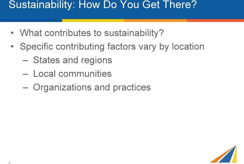 Specific contributing factors vary by location