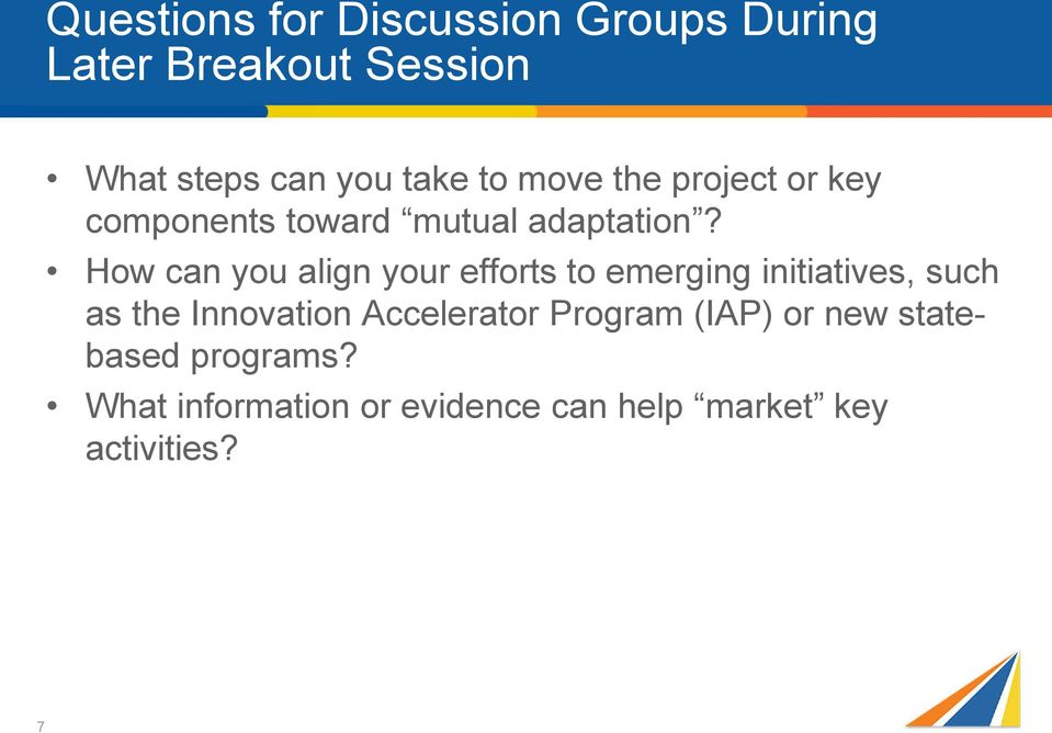 How can you align your efforts to emerging initiatives, such as the Innovation