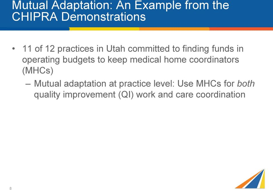 keep medical home coordinators (MHCs) Mutual adaptation at practice