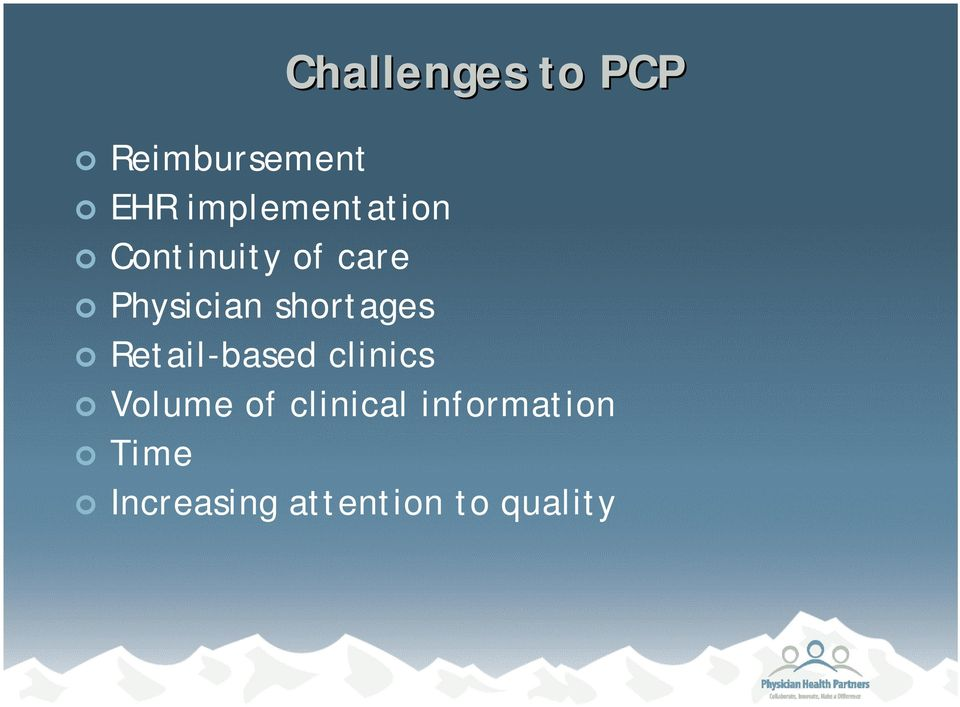 clinics Challenges to PCP Volume of clinical