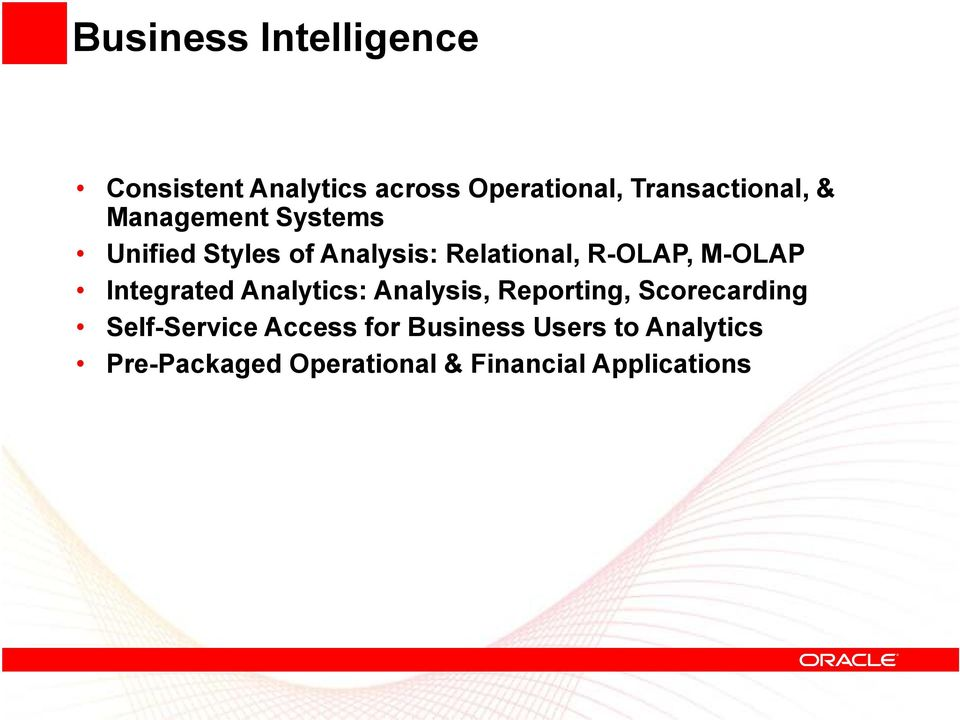 Integrated Analytics: Analysis, Reporting, Scorecarding Self-Service Access