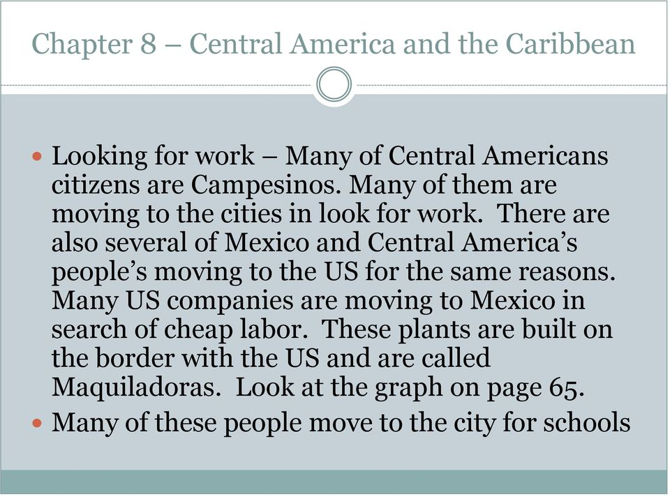 There are also several of Mexico and Central America s people s moving to the US for the same reasons.