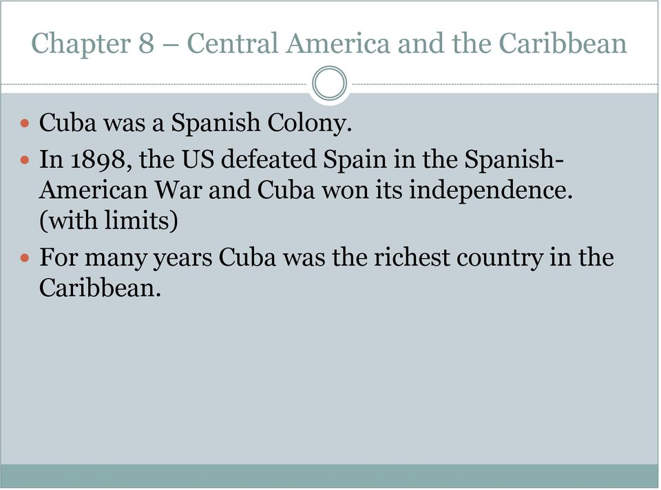 American War and Cuba won its independence.