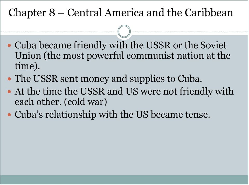 The USSR sent money and supplies to Cuba.