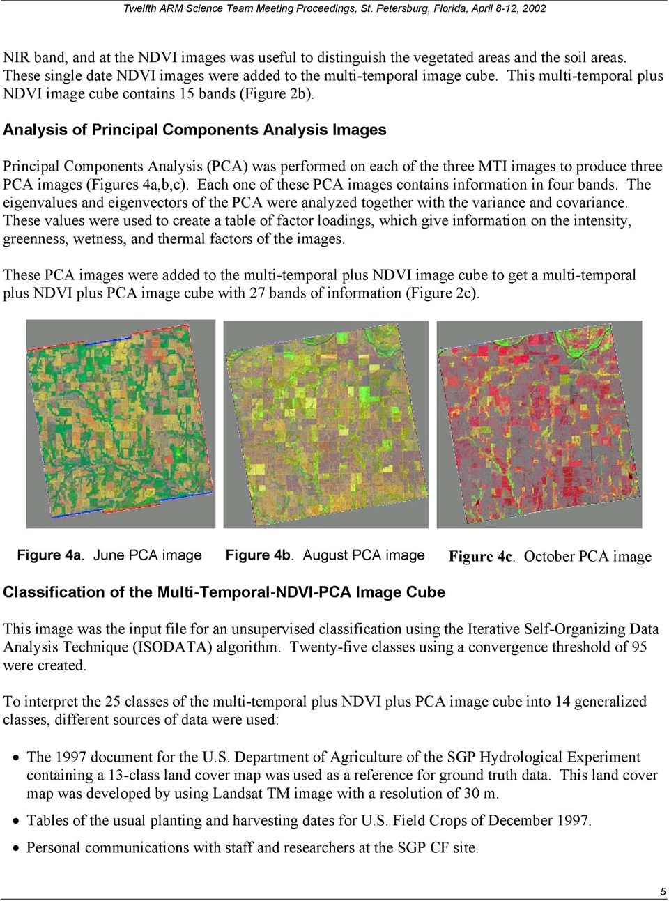 Analysis of Principal Components Analysis Images Principal Components Analysis (PCA) was performed on each of the three MTI images to produce three PCA images (Figures 4a,b,c).