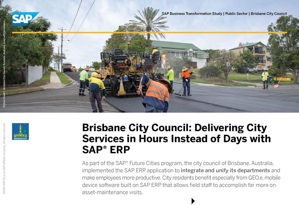 of Brisbane, Australia, implemented the SAP ERP application to integrate and unify its departments and make employees more productive.