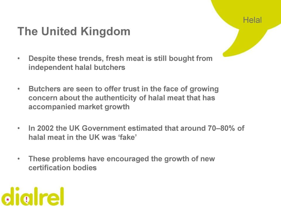 halal meat that has accompanied market growth In 2002 the UK Government estimated that around 70