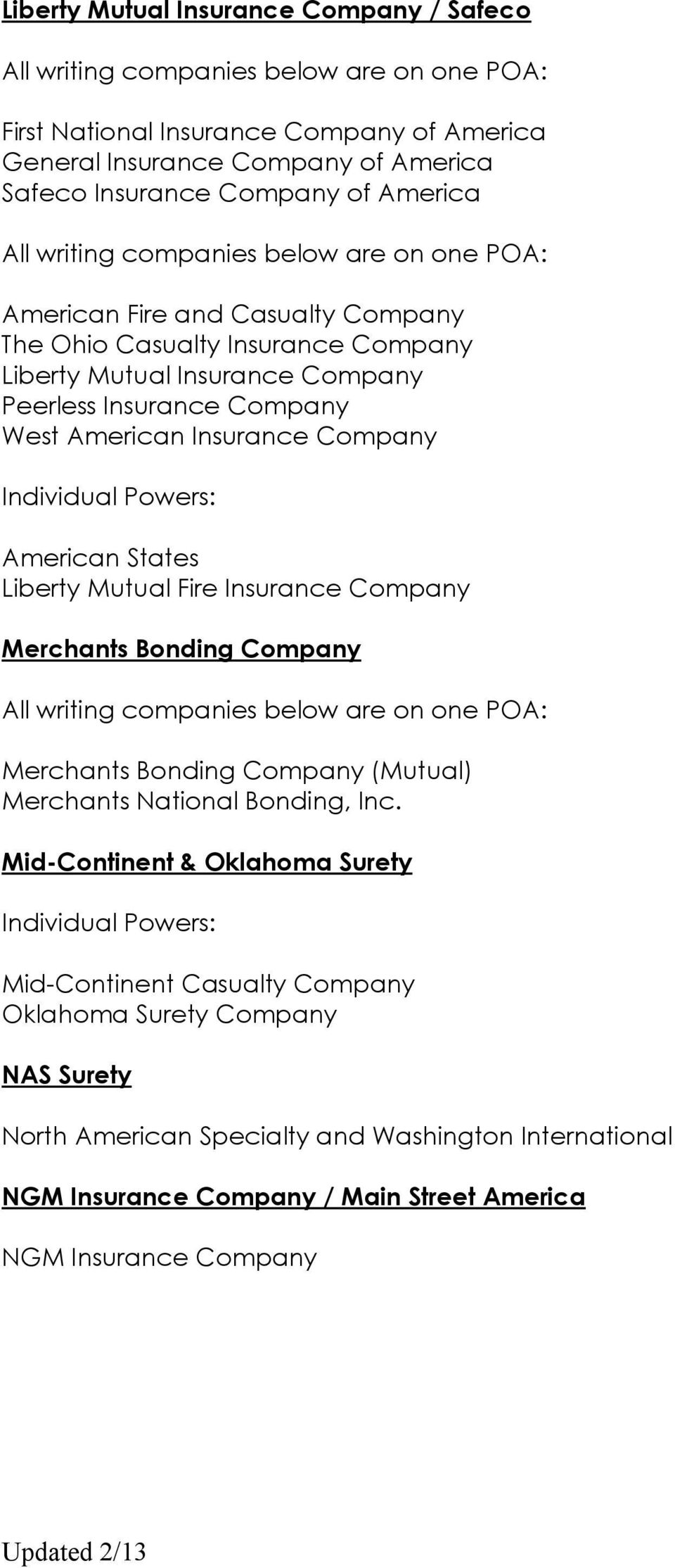 Liberty Mutual Fire Insurance Company Merchants Bonding Company Merchants Bonding Company (Mutual) Merchants National Bonding, Inc.