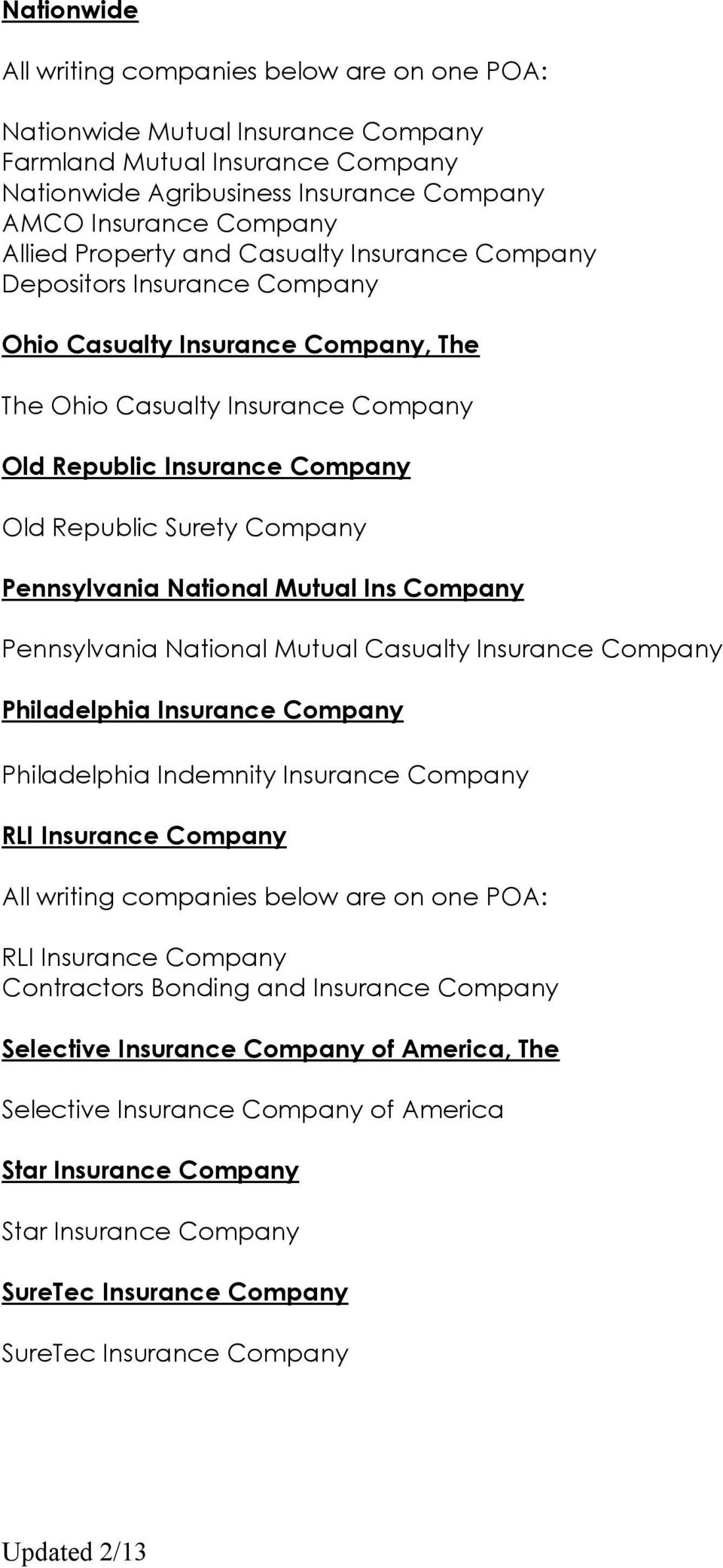 Company Pennsylvania National Mutual Casualty Insurance Company Philadelphia Insurance Company Philadelphia Indemnity Insurance Company RLI Insurance Company RLI Insurance Company Contractors