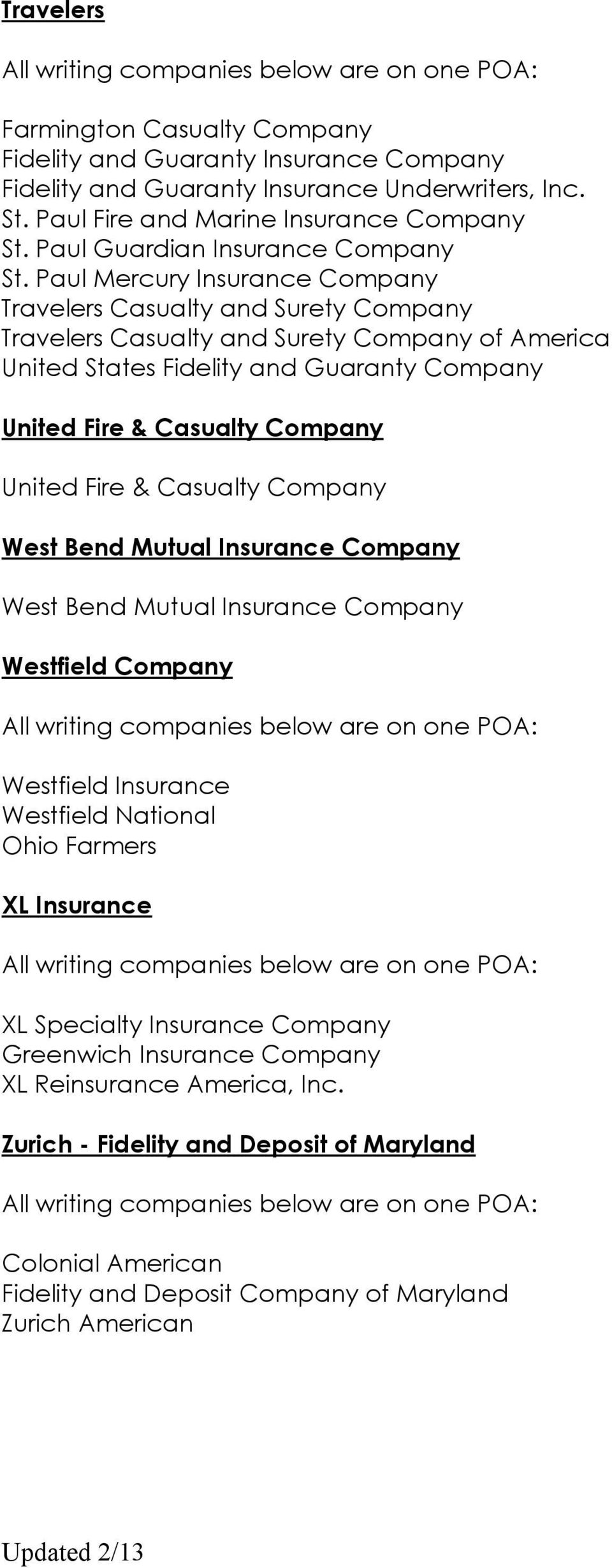 Paul Mercury Insurance Company Travelers Casualty and Surety Company Travelers Casualty and Surety Company of America United States Fidelity and Guaranty Company United Fire & Casualty Company