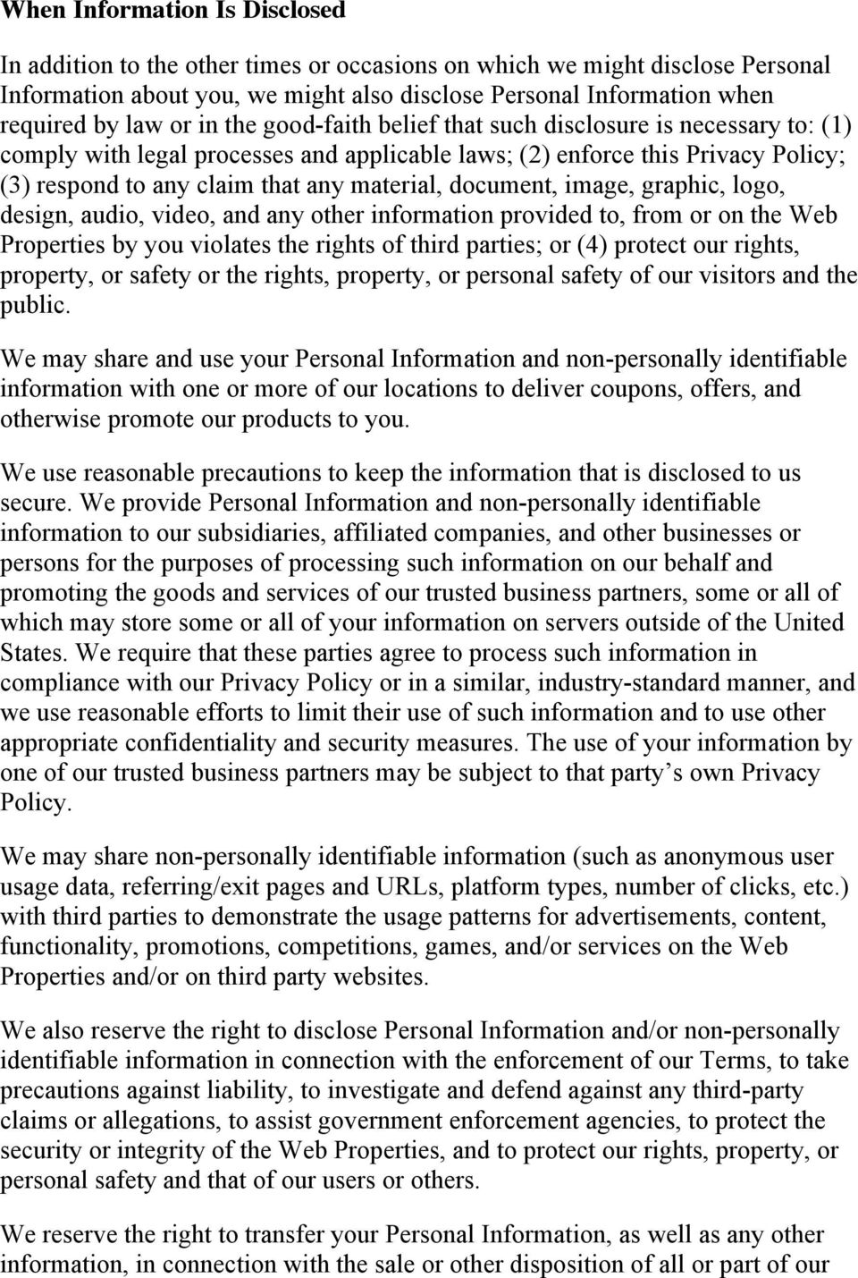 document, image, graphic, logo, design, audio, video, and any other information provided to, from or on the Web Properties by you violates the rights of third parties; or (4) protect our rights,