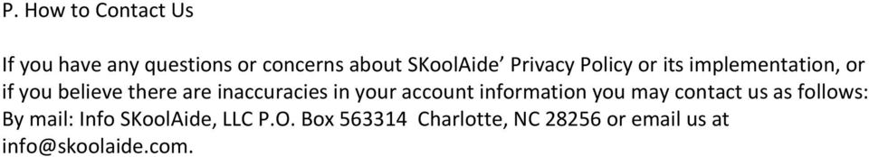 inaccuracies in your account information you may contact us as follows: By