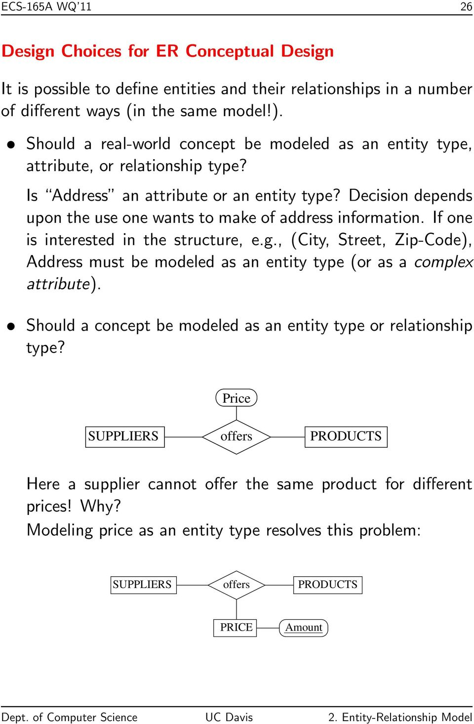 Decision depends upon the use one wants to make of address information. If one is interested in the structure, e.g.